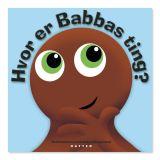 BABBLARNA Hvor er Babbas ting - Bok inbunden DANSKA